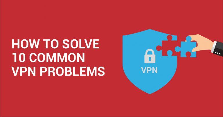 10 almindelige VPN-fejl, og hvordan de loses