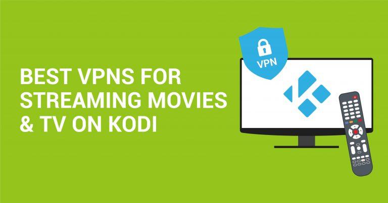 5 bedste VPN til streaming af film & TV på Kodi