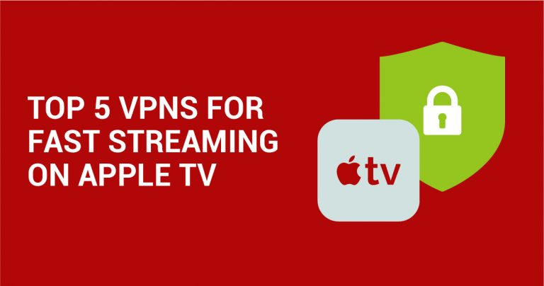 Top 5 VPN til hurtig streaming på Apple TV