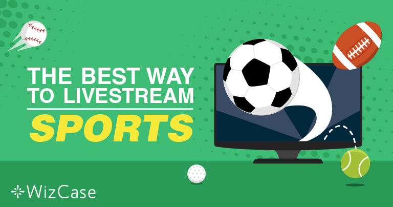 Sådan live streames sport gratis online – opdateret 2020 Wizcase