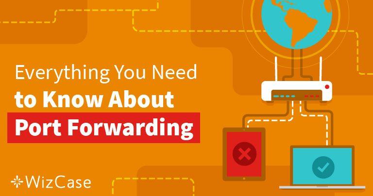 Port forwarding – hvad er det & hvordan kan det hjælpe dig i 2020? Wizcase