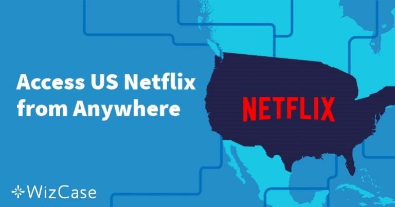 Sådan ses amerikansk Netflix udenfor USA Wizcase
