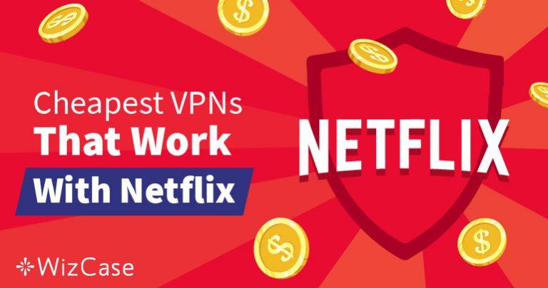 Bedste billige VPN for Netflix, til omgåelse af geografiske blokeringer – garanteret