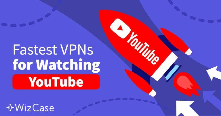 Undgå blokerede YouTube-videoer med disse 5 hurtige VPN i 2020