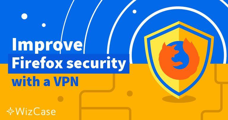 Bedste 5 VPN til brug med Firefox