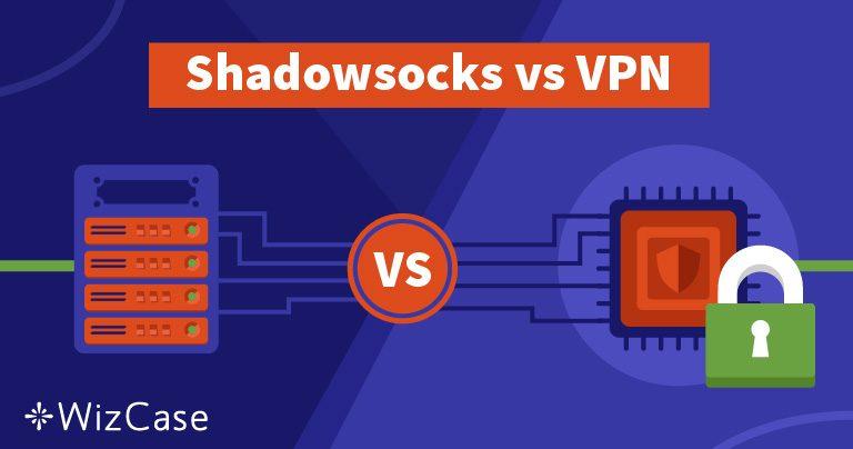Shadowsocks eller VPN – hvad er bedst for dig og hvorfor
