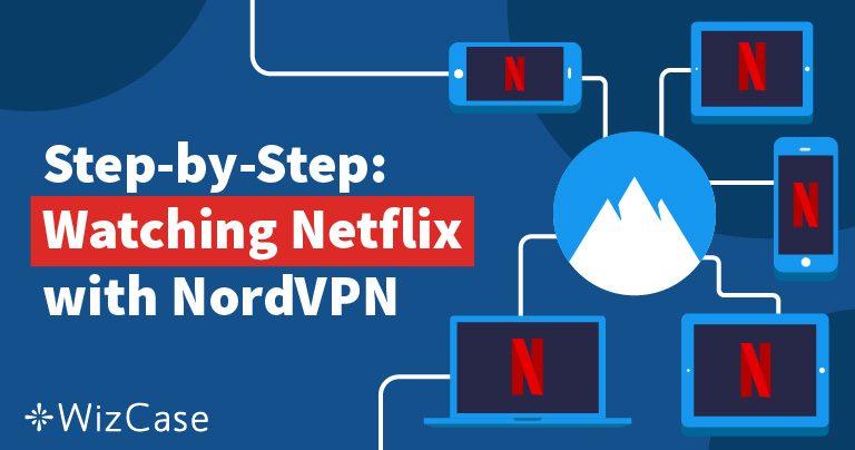 At låse Netflix op med NordVPN er hurtigt, billigt & nemt