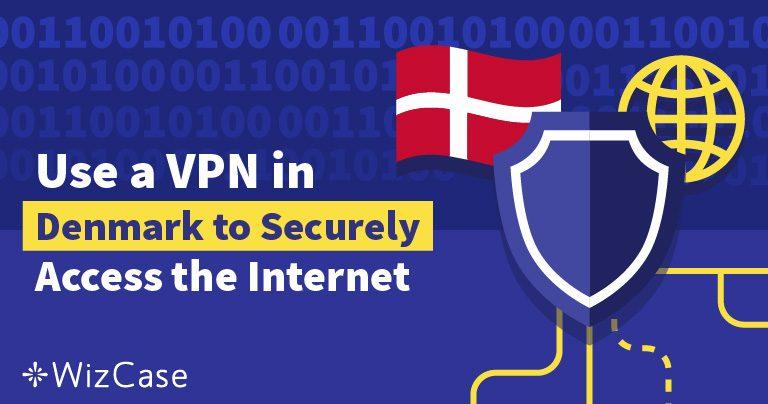 Top 5 VPN for Danmark, til adgang af geografisk begrænset indhold Wizcase