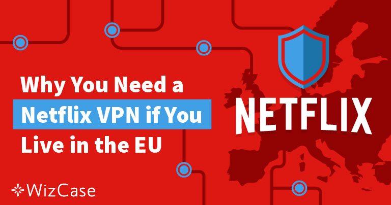Se Netflix-indhold fra andre EU-lande med en VPN