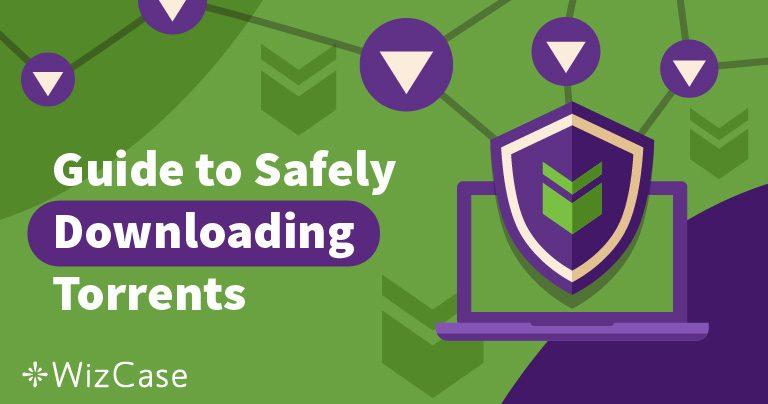 4 tips til at downloade torrents sikkert og anonymt i 2019 Wizcase