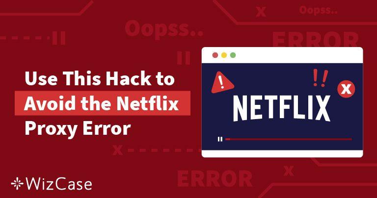 [LØST] Netflix proxy streamingfejl i Danmark (Testet i 2019) Wizcase