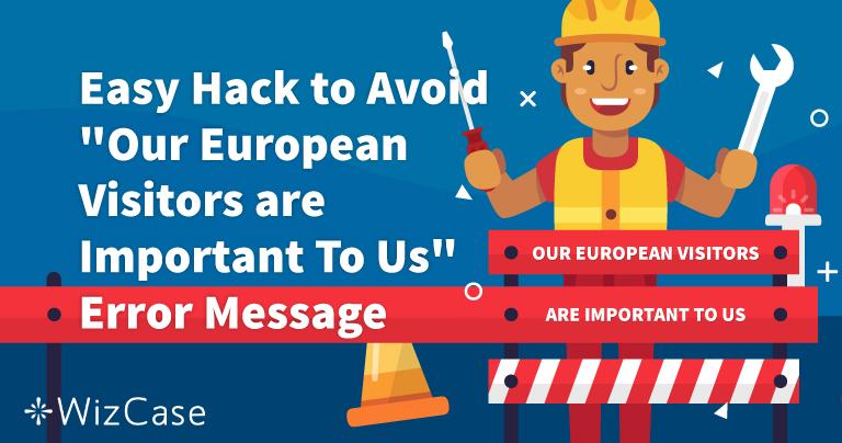 """Hvordan løser du """"Vores europæiske besøgende er vigtige for os""""-fejlmeddelelsen"""