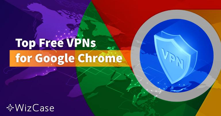 De seks bedste gratis VPN-tjenester til Google Chrome