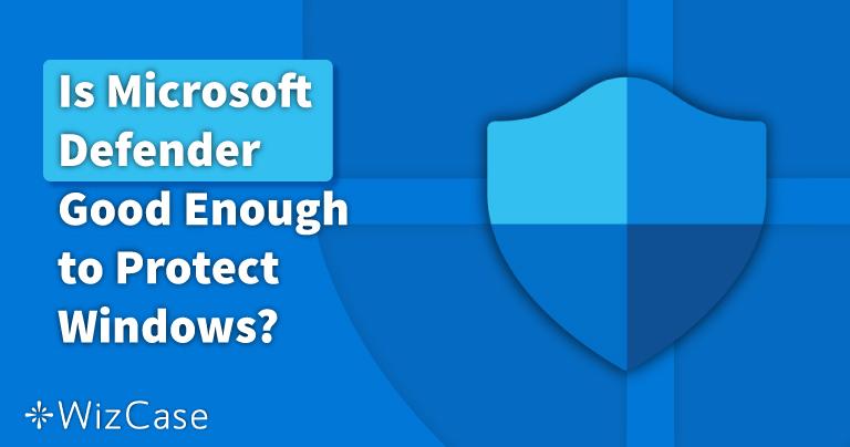 Er Windows Defender nok i 2021? Find ud af det her